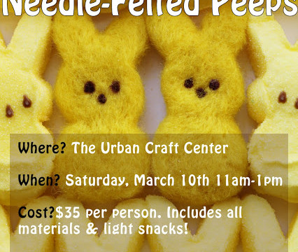Needle-Felted Peeps Class! Now Enrolling!