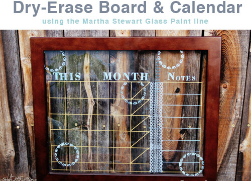 DIY Dry Erase Board and Calendar with Martha Stewart Glass Paints