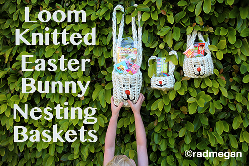 Loom Knitted Easter Bunny Nesting Baskets